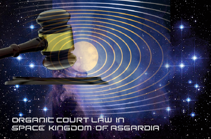 Organic Court Law in Space Kingdom of Asgardia (draft.part 1 )