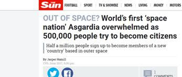 THE SUN: OUT OF SPACE? WORLD'S FIRST 'SPACE NATION' ASGARDIA OVERWHELMED AS 500,000 PEOPLE TRY TO BECOME CITIZENS