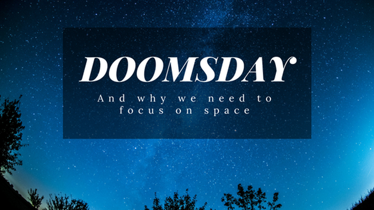 'Doomsday' and why we need to focus on Space, not Earth.